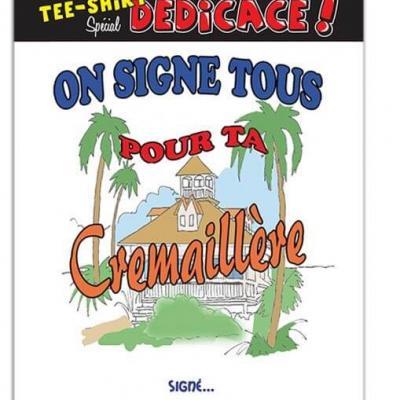 T-shirt dédicace : Crémaillère (x1) REF/TSOSS222